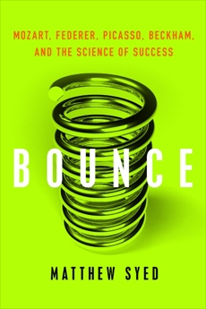Bounce: Mozart, Federer, Picasso, Beckham, and the Science of Success
