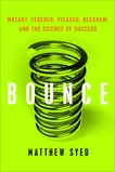 Bounce: Mozart, Federer, Picasso, Beckham, and the Science of Success, Syed, Matthew