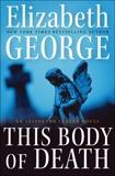 This Body of Death: An Inspector Lynley Novel, George, Elizabeth