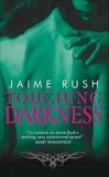 Touching Darkness, Rush, Jaime