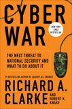 Cyber War: The Next Threat to National Security and What to Do About It, Knake, Robert & Clarke, Richard A.