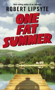 One Fat Summer, Lipsyte, Robert