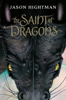 The Saint of Dragons, Hightman, Jason