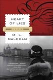 Heart of Lies: A Novel, Malcolm, M.L.