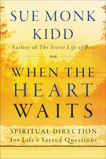 When the Heart Waits: Spiritual Direction for Life's Sacred Questions, Kidd, Sue Monk