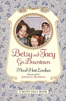 Betsy and Tacy Go Downtown, Lovelace, Maud Hart