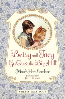 Betsy and Tacy Go Over the Big Hill, Lovelace, Maud Hart