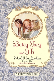Betsy-Tacy and Tib, Lovelace, Maud Hart