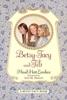 Betsy-Tacy and Tib, Lovelace, Maud Hart