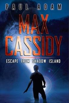 Max Cassidy: Escape from Shadow Island, Adam, Paul