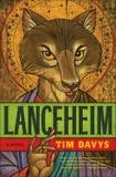 Lanceheim: A Novel, Davys, Tim