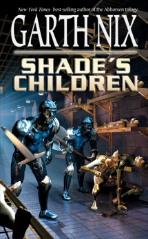 Shade's Children, Nix, Garth