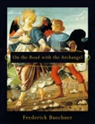 On the Road with the Archangel, Buechner, Frederick