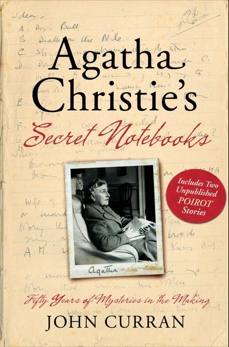 Agatha Christie's Secret Notebooks: Fifty Years of Mysteries in the Making, Curran, John