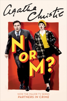 N or M?: A Tommy and Tuppence Mystery