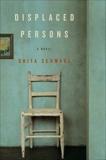 Displaced Persons: A Novel, Schwarz, Ghita