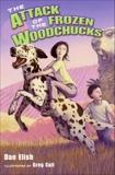 The Attack of the Frozen Woodchucks, Elish, Dan