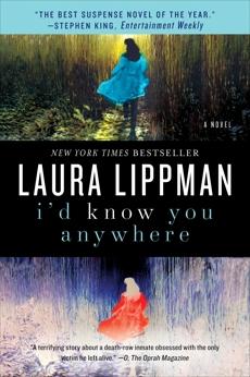 I'd Know You Anywhere: A Novel, Lippman, Laura