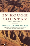 In Rough Country: Essays and Reviews, Oates, Joyce Carol
