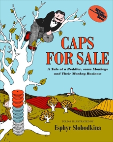 Caps for Sale: A Tale of a Peddler, Some Monkeys, and Their Monkey Business, Slobodkina, Esphyr