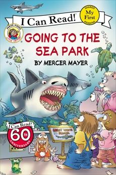 Little Critter: Going to the Sea Park, Mayer, Mercer