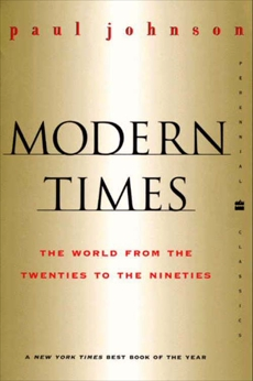 Modern Times Revised Edition: The World from the Twenties to the Nineties, Johnson, Paul