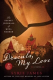 Dracula, My Love: The Secret Journals of Mina Harker, James, Syrie