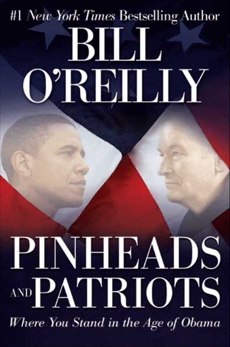 Pinheads and Patriots: Where You Stand in the Age of Obama, O'Reilly, Bill