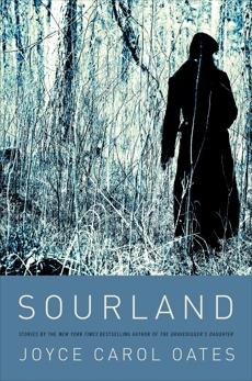 Sourland: Stories, Oates, Joyce Carol