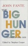 The Big Hunger, Fante, John