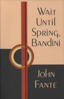 Wait Until Spring, Bandini, Fante, John