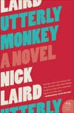 Utterly Monkey: A Novel, Laird, Nick