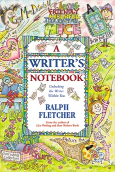 A Writer's Notebook: Unlocking the Writer within You, Fletcher, Ralph