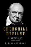 Churchill Defiant: Fighting On: 1945-1955, Leaming, Barbara