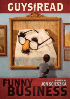 Guys Read: Funny Business, Scieszka, Jon