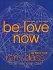 Be Love Now: The Path of the Heart, Dass, Ram & Das, Rameshwar