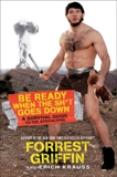 Be Ready When the Sh*t Goes Down: A Survival Guide to the Apocalypse, Krauss, Erich & Griffin, Forrest