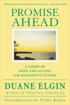 Promise Ahead: A Vision of Hope and Action for Humanity's Future, Elgin, Duane