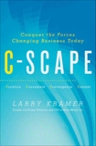 C-Scape: Conquer the Forces Changing Business Today, Kramer, Larry