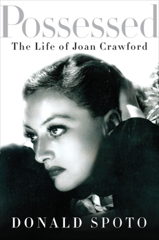Possessed: The Life of Joan Crawford, Spoto, Donald