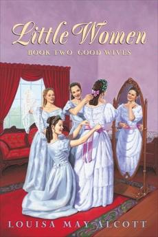 Little Women Book Two Complete Text: Little Women Book 2, Alcott, Louisa May