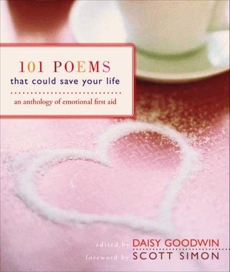101 Poems That Could Save Your Life: An Anthology of Emotional First Aid, Goodwin, Daisy