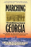 Marching Through Georgia: Story of Soldiers and Civilians During Sherman's Campaign, Kennett, Lee B.
