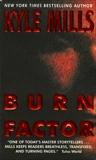 Burn Factor, Mills, Kyle