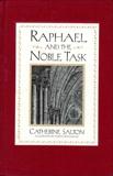 Raphael and the Noble Task, Salton, Catherine