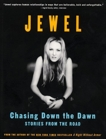 Chasing Down the Dawn: Stories From The Road, Jewel