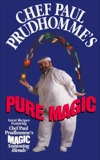 Chef Paul Prudhomme's Pure Magic, Prudhomme, Paul