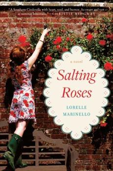 Salting Roses: A Novel, Marinello, Lorelle