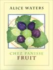 Chez Panisse Fruit, Waters, Alice L.