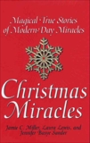Christmas Miracles: Magical True Stories Of Modern-day Miracles, Miller, Jamie